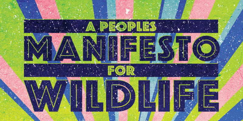 Read the People's Manifesto For Wildlife